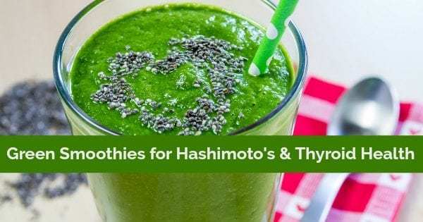 Green Smoothies for Hashimotos and Thyroid Health