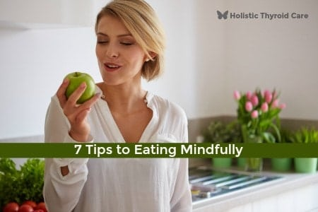 7 Tips to Eating Mindfully