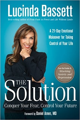 The Solution-Conquer Your Fear, Control Your Future by Lucinda Bassett
